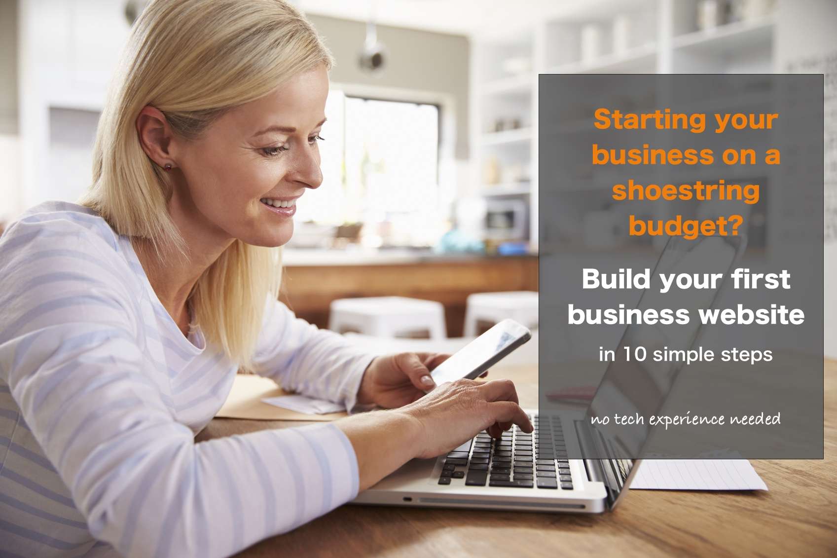 Starting your business on a shoestring budget? Build your first business website in 10 simple steps - no tech experience needed